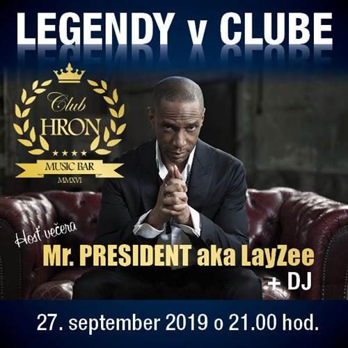 LEGENDY V KLUBE * Mr. PRESIDENT aka LayZee + DJ