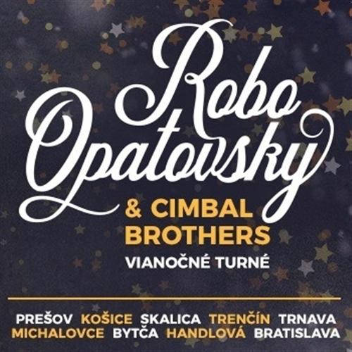 Robo Opatovský & Cimbal Brothers Vianočné turné 2019 - Trenčín