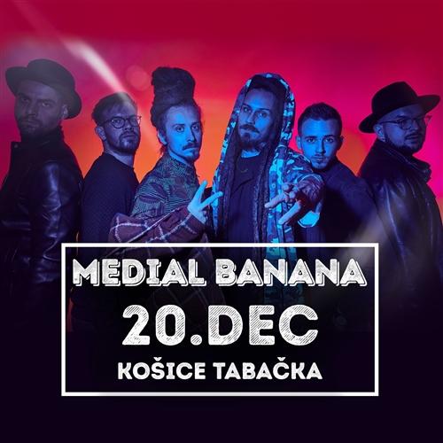 MEDIAL BANANA - Košice - 20.12.2019