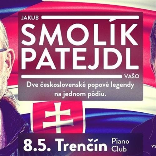 Vašo Patejdl a Jakub Smolík v Trenčíne