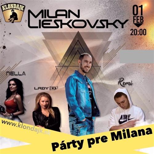 Párty pre Milana ( Milan Lieskovský • Nella • LadyD • Remi )